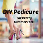 DIY Pedi for Pretty Summer Feet!