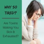 are toxins making you exhausted